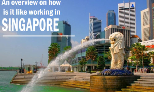 An overview on how is it like working in Singapore