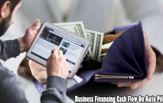 Business Financing Cash Flow On Auto Pilot?
