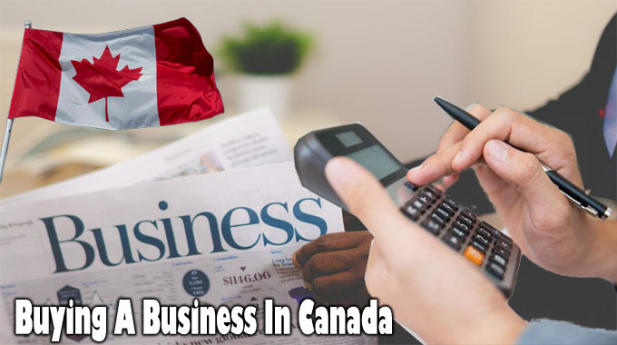 Buying A Business In Canada: Financing A Business Buy
